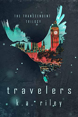 Travelers (The Transcendent Trilogy Book 1)  K. A. Riley