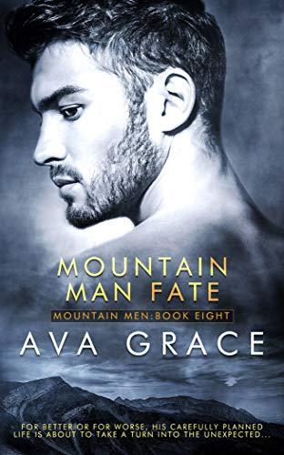 Mountain Man Fate (Mountain Men Book 8)  Ava Grace