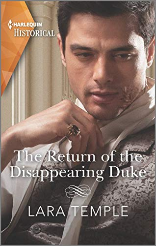 The Return of the Disappearing Duke (The Return of the Rogues) Lara Temple
