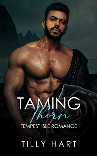 Taming Thorn: Tempest Isle Romance  Tilly Hart