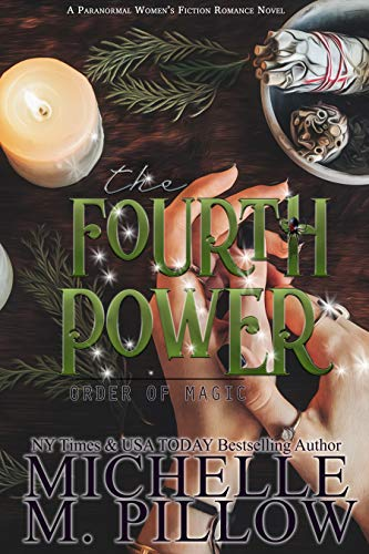 The Fourth Power: A Paranormal Women's Fiction Romance Novel (Order of Magic Book 3)  Michelle M. Pillow