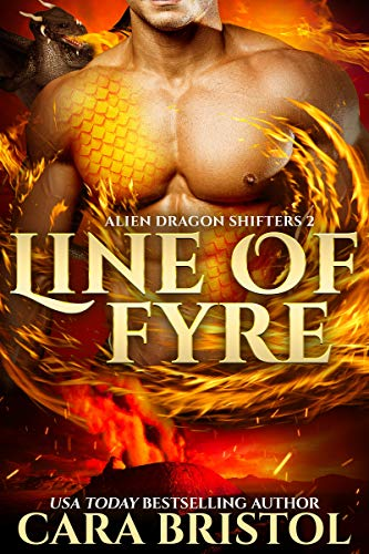 Line of Fyre (Alien Dragon Shifters Book 2)  Cara Bristol