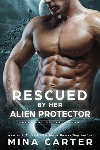 Rescued by her Alien Protector (Warriors of the Lathar Book 11)  Mina Carter
