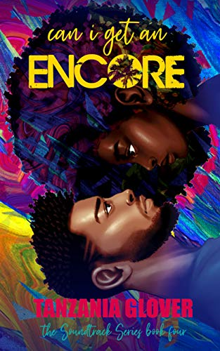 Can I Get An Encore (The Soundtrack Series Book 4) Tanzania Glover