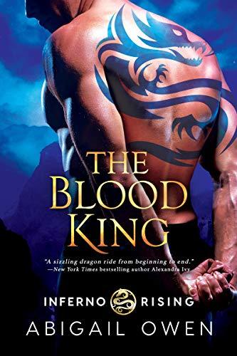 The Blood King (Inferno Rising Book 2) Abigail Owen