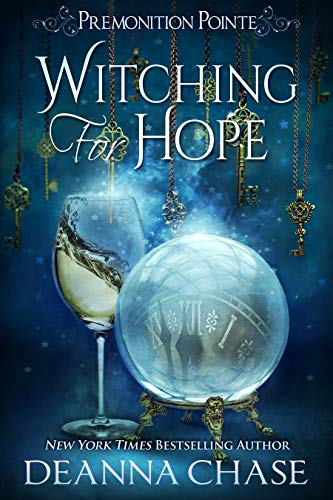 Witching For Hope: A Paranormal Women's Fiction Novel (Premonition Pointe Book 2) Deanna Chase