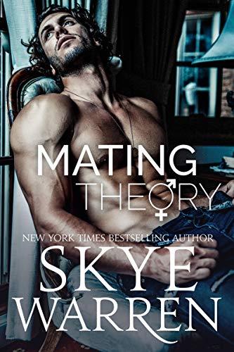 Mating Theory: A Trust Fund Standalone Novel  Skye Warren