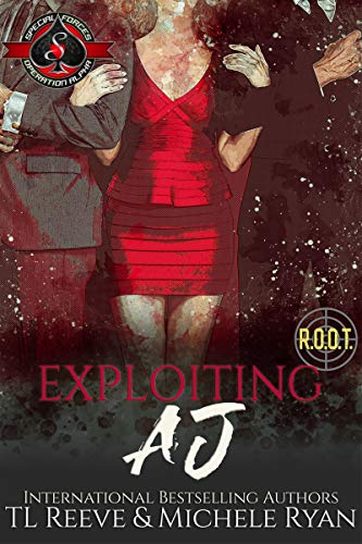 EXPLOITING AJ (Special Forces: Operation Alpha) (Project ROOT Book 3) TL Reeve , Michele Ryan , et al.
