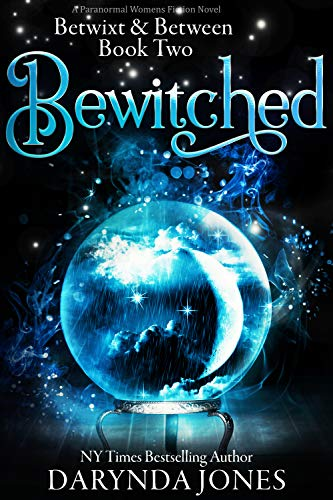 Bewitched: A Paranormal Women's Fiction Novel (Betwixt & Between Book 2) Darynda Jones