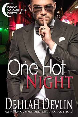 One Hot Night (New Orleans Nights Book 1) Delilah Devlin