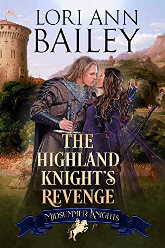 The Highland Knight's Revenge (Midsummer Knights Book 4)  Lori Ann Bailey