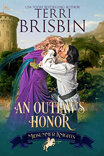 An Outlaw's Honor: A Midsummer Knights Romance Terri Brisbin
