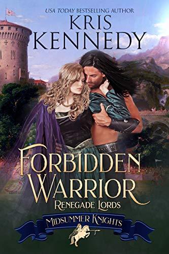 Forbidden Warrior (Midsummer Knights Book 1)  Kris Kennedy and Midsummer Knights