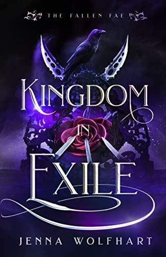 Kingdom in Exile (The Fallen Fae Book 2)  Jenna Wolfhart