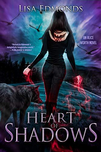 Heart of Shadows (Alice Worth Book 5) Lisa Edmonds