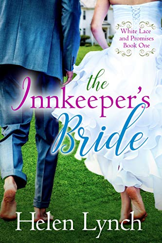 The Inkeeper's Bride (White Lace and Promises Book 1)  Helen Lynch