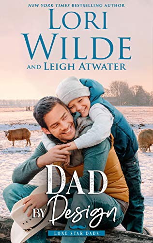 Dad by Design (Lone Star Dads Book 2)  Lori Wilde and Leigh Atwater