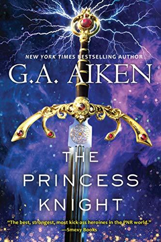 The Princess Knight (The Scarred Earth Saga Book 2) G.A. Aiken