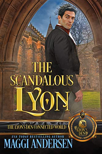 The Scandalous Lyon: The Lyon's Den  Maggi Andersen
