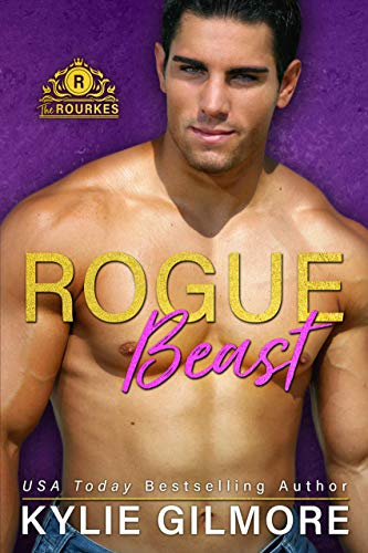 Rogue Beast (The Rourkes, Book 12) Kylie Gilmore
