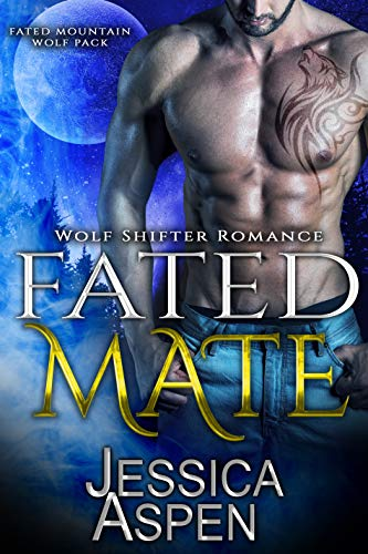 Fated Mate: Paranormal Werewolf Romance (Fated Mountain Wolf Pack Book 1)  Jessica Aspen