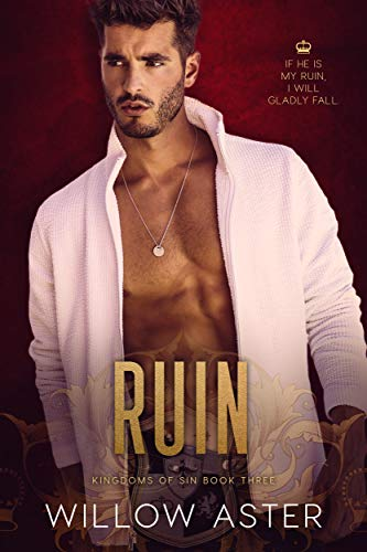 Ruin (Kingdoms of Sin Book 3) Willow Aster