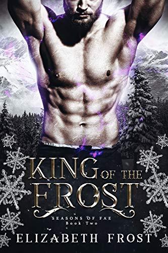 King of the Frost (Seasons of Fae Book 2)  Elizabeth Frost