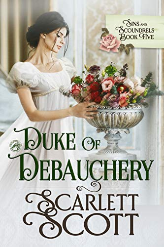 Duke of Debauchery (Sins and Scoundrels Book 5) Scarlett Scott