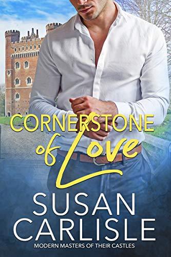 Cornerstone of Love (Modern Masters of Their Castles Book 1) Susan Carlisle