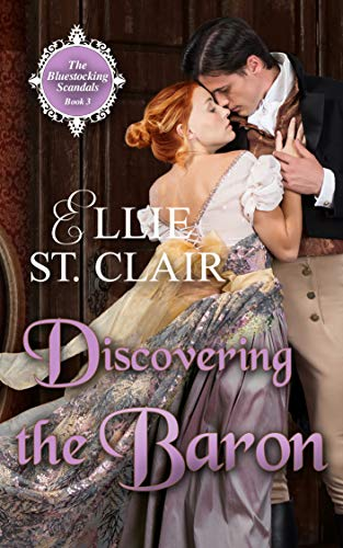 Discovering the Baron (The Bluestocking Scandals Book 3)  Ellie St. Clair