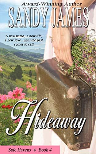Hideaway (Safe Havens Book 4)  Sandy James