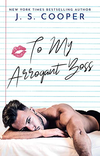 To My Arrogant Boss (The Inappropriate Bachelors Book 2)  J. S. Cooper