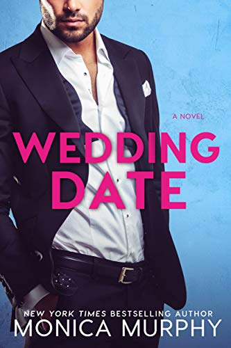 Wedding Date (Dating Series Book 6) Monica Murphy