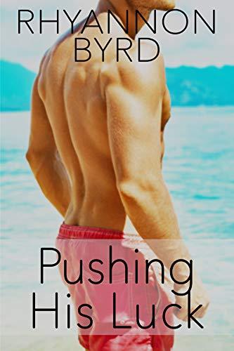 Pushing His Luck (Surf, Sun & Sex Book 3) Rhyannon Byrd