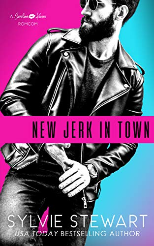 New Jerk in Town: An Enemies-to-Lovers Romantic Comedy (Carolina Kisses Book 2)  Sylvie Stewart