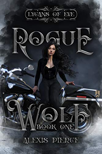 Rogue Wolf (Lycans of Eve Book 1)  Alexis Pierce