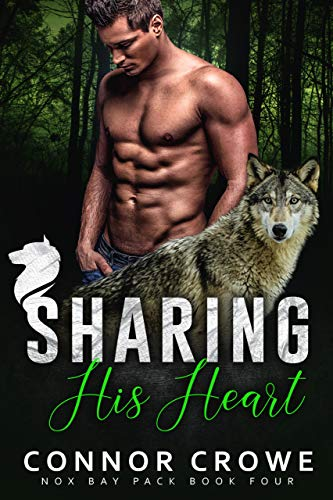 Sharing His Heart (Nox Bay Pack Book 4)   Connor Crowe