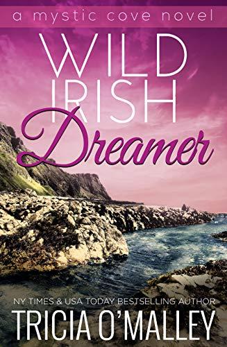 Wild Irish Dreamer (The Mystic Cove Series Book 8) Tricia O'Malley