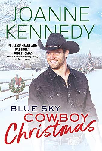 Blue Sky Cowboy Christmas (Blue Sky Cowboys Book 2) Joanne Kennedy