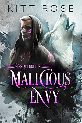 Malicious Envy (Sins of Proteus Book 1)  Kitt Rose
