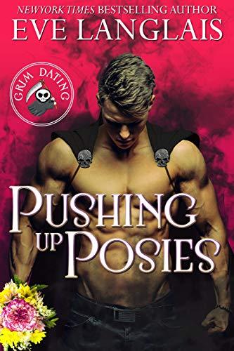 Pushing Up Posies (Grim Dating Book 1) Eve Langlais
