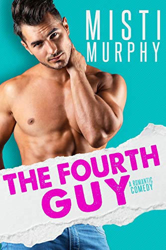 The Fourth Guy (The Line Up Book 2)  Misti Murphy