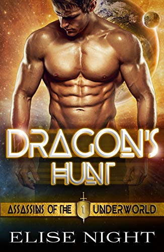 Dragon's Hunt (Assassins of the Underworld Book 1)  Elise Night