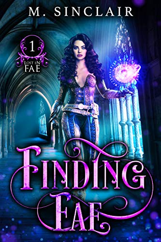 Finding Fae (Lost In Fae Book 1)  M. Sinclair