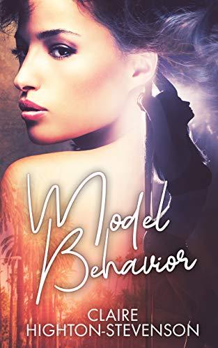 Model Behavior  Claire Highton-Stevenson
