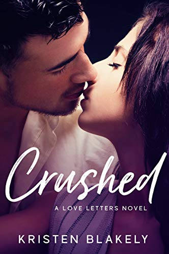 Crushed: A Love Letters Novel Kristen Blakely