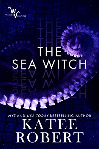 The Sea Witch (Wicked Villains Book 5)  Katee Robert