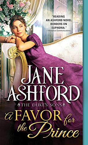 A Favor for the Prince (The Duke's Sons Book 6) Jane Ashford