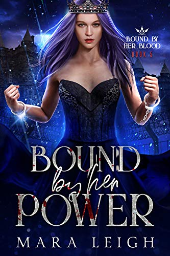 Bound by Her Power: Bound by Her Blood Book 5 Mara Leigh