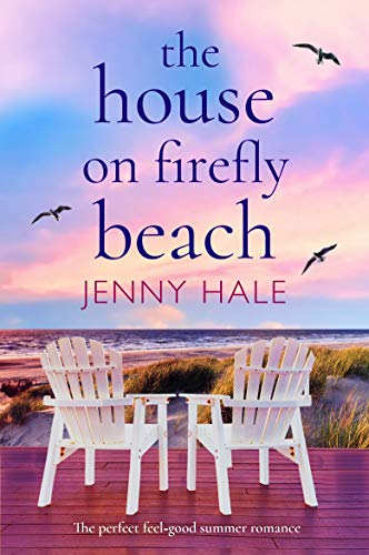 The House on Firefly Beach: The perfect feel good summer romance  Jenny Hale